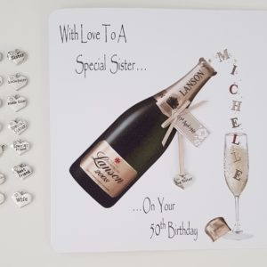 Personalised 50th Champagne Birthday Card Big Sister Any Relation, Age Or Bottle (SKU122)
