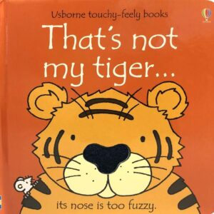 That's Not My Tiger Book With Sensory Awareness (SKU671)