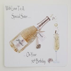Personalised 50th Birthday Card Special Sister Prosecco Any Age, Relation Or bottle (SKU420)