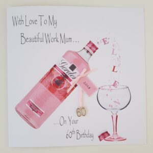Personalised 60th Birthday Card Pink Gin Work Mum Any Relation, Occasion Or Age (SKU1015)