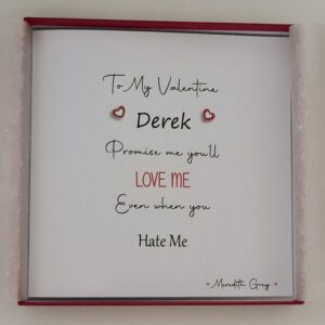 Personalised Greys Anatomy Themed Valentines Card Husband Wife Lover Partner Boyfriend Girlfriend Love Me Even When You Hate Me (SKU1179)
